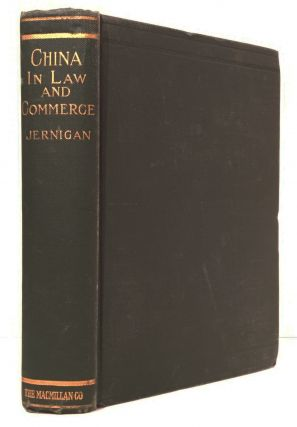 China in Law and Commerce. T. R. Jernigan