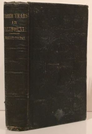 Three Years in California (SIGNED by William H. Brewer). Walter Colton