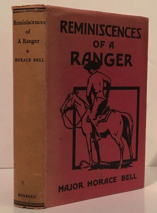 Reminiscences of a Ranger, or Early Times in Southern California. Maj. Horace Bell