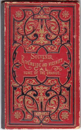 Souvenir of of Riverside and Vicinity, Cal. Home of the Orange
