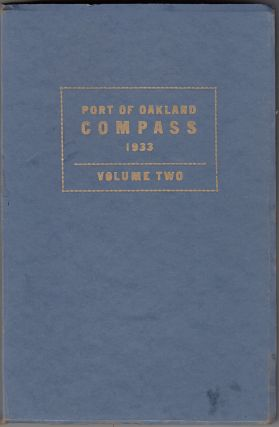 Port of Oakland Compass (Volume Two, January-December 1933). Hal Wiltermood.