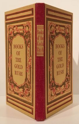 Books of the California Gold Rush. A Centennial Selection. Carl I. Wheat.