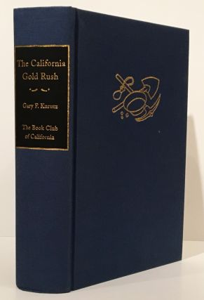 The California Gold Rush: A Descriptive Bibliography of Books and Pamphlet Covering 1848-1853...