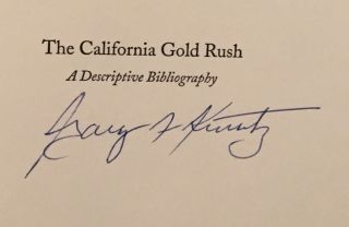 The California Gold Rush: A Descriptive Bibliography of Books and Pamphlet Covering 1848-1853 (SIGNED)