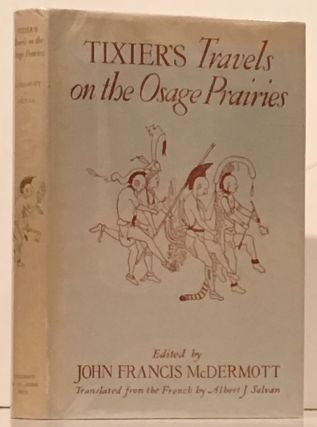 Tixier's Travels on the Osage Prairies. John Francis McDermott, Victor Tixier
