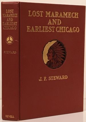 Lost Maramech and Earliest Chicago: A History of the Foxes and of Their Downfall Near the Great...