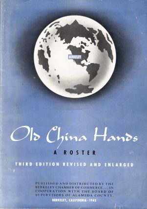 Old China Hands: A Roster. Berkeley Chamber of Commerce