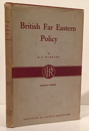 British Far Eastern Policy. G. E. Hubbard