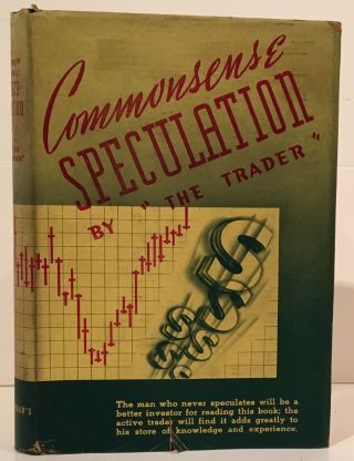 Commonsense Speculation. The Trader