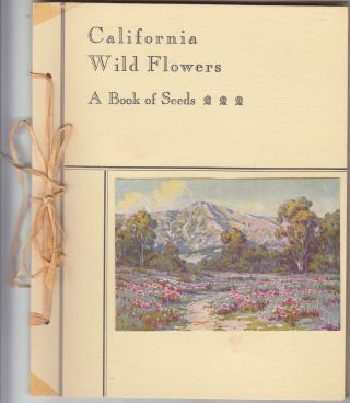 "California Wild Flowers: A Book of Seeds. ""The Authors"", Beatrice A. Clark"