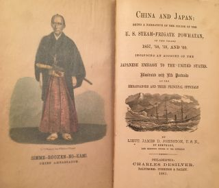 China and Japan: Being a Narrative of the Cruise of the U.S. Steam-Frigate Powhatan, in the Years...