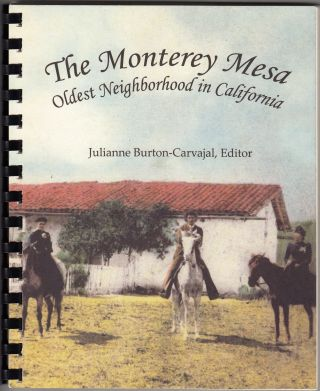 The Monterey Mesa Oldest Neighborhood in California (SIGNED). Julianne Burton-Carvajal