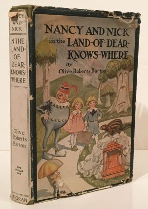 Nancy and Nick in the Land-of-Dear-Knows-Where. Olive Roberts Barton