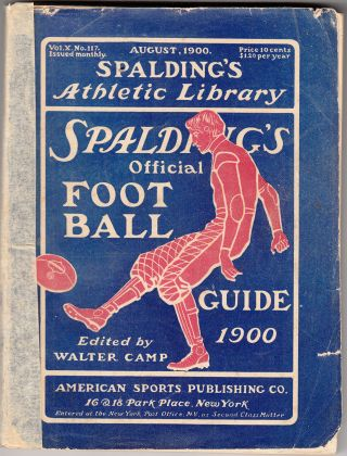 Foot Ball Rules as Recommended by the Rules Committee (Vol X, No. 117). Walter Camp