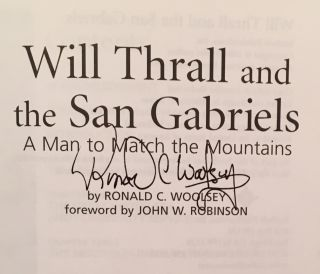 Will Thrall and the San Gabriels: A Man to Match the Mountains (SIGNED)
