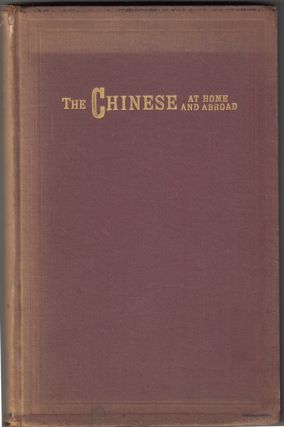 The Chinese At Home and Abroad: Together with Report of the Special Committee of the Board of...