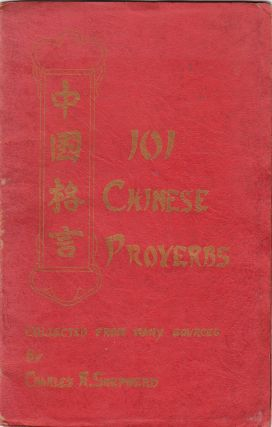 One Hundred and One Chinese Proverbs. Charles R. Shepherd