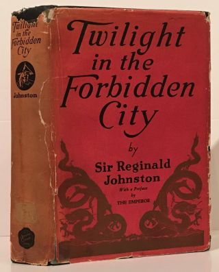 Twilight in the Forbidden City. Sir Reginald F. Johnston