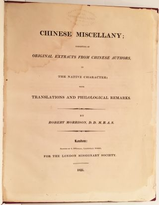 Chinese Miscellany; Consisting of Original Extracts from Chinese Authors in the Native Character;...
