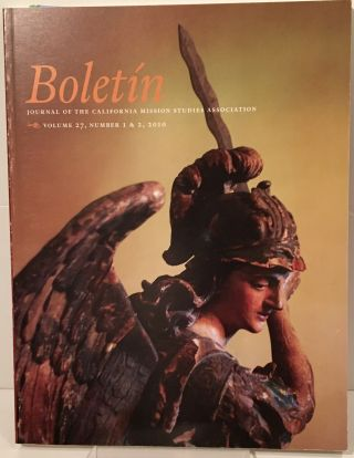 Boletin: Journal of the California Mission Studies Association (Volume 27, Number 1 & 2, 2010)....
