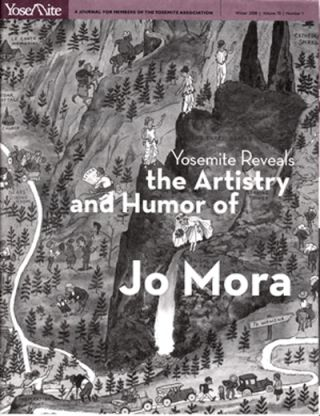 Yosemite Reveals the Artistry and Humor of Jo Mora (Yosemite: A Journal for Members of the...