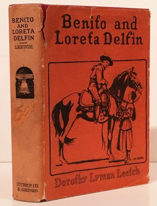 Benito and Loreta Delfin: Children of Alta California. Dorothy Lyman Leetch, Jo Mora