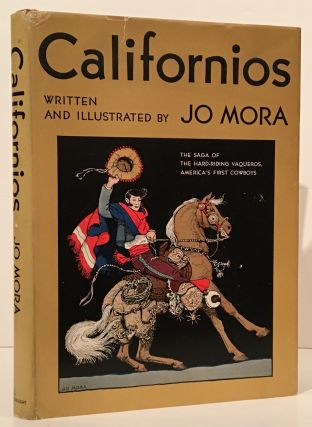 Californios: The Saga of the Hard-Riding Vaqueros, America's First Cowboys (INSCRIBED by Mrs. Jo...