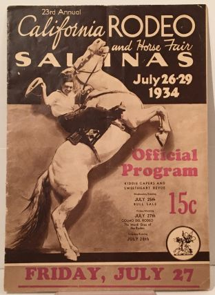23rd Annual California Rodeo and Horse Fair: Salinas July 26-29 1934
