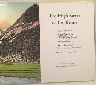 The High Sierra of California : Poems and Journals by Gary Snyder, Woodcuts and Essays by Tom Killion, With Excerpts from the Writings of John Muir (SIGNED)