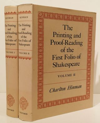 The Printing and Proof-Reading of the First Folio of Shakespeare (2 Volumes). Charlton Hinman