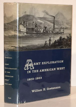 Army Exploration in the American West 1803 - 1863. William H. Goetzmann