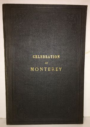 History of the Joint Anniversary Celebration at Monterey, California of the 110th Anniversary of...
