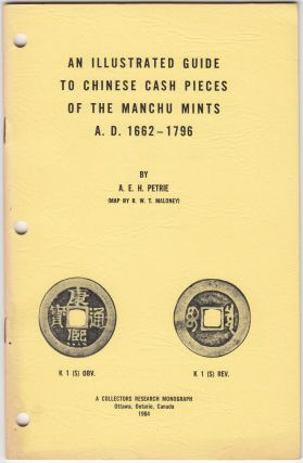 An Illustrated Guide to Chinese Cash Pieces of the Manchu Mints A.D. 1662 - 1796. A. E. H....