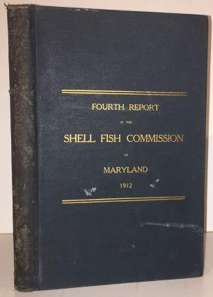 Fourth Report of the Shell Fish Commission of Maryland (INSCRIBED). Caswell Grave, Secretary and,...