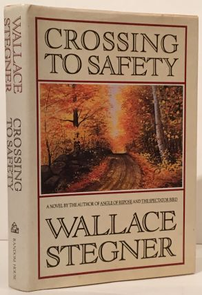 Crossing to Safety (INSCRIBED). Wallace Stegner
