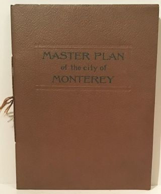 Master Plan of the City of Monterey. Emerson Knight