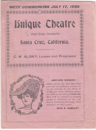 Unique Theatre: High-Class Vaudeville Santa Cruz, California. C. W. Alisky