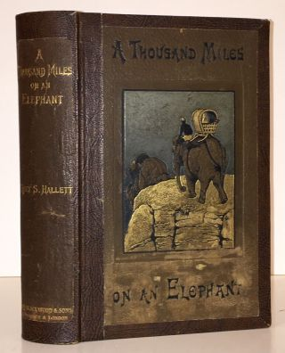 A Thousand Miles On An Elephant In the Shan States. Holt S. Hallett