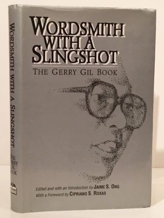 Wordsmith with a Slingshot: The Gerry Gil Book. Gerry Gil, Jaime S. Ong
