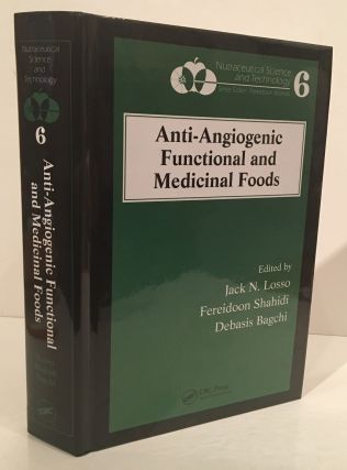 Anti-Angiogenic Functional and Medicinal Foods (Nutraceutical Science and Technology 6). Jack N....