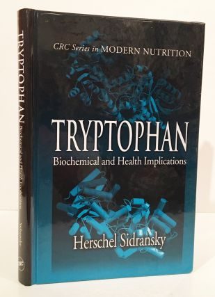 Tryptophan: Biochemical and Health Implications (CRC Series in Modern Nutrition). Herschel Sidransky
