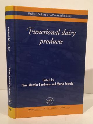 Functional dairy products (Woodhead Publishing Series in Food Science, Technology and Nutrition)....
