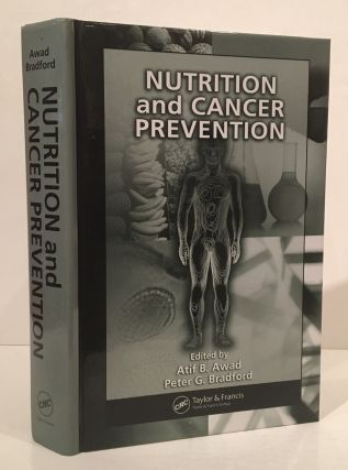 Nutrition and Cancer Prevention. Atif B. Awad, Peter G. Bradford
