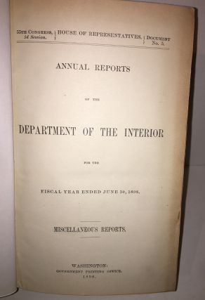 Annual Reports of the Department of the Interior for the Fiscal Year Ended June 30, 1898....