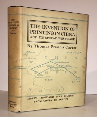 The Invention of Printing in China and Its Spread Westward. Thomas Francis Carter