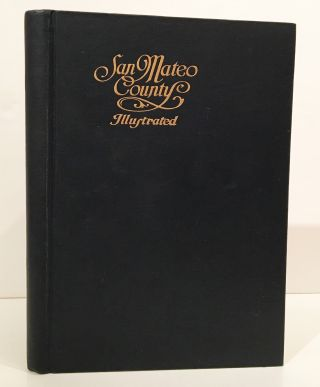 CALIFORNIANA] History of San Mateo County: From the Earliest Times with a Description of its...
