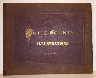 CALIFORNIANA] Butte County, California: Illustrations Descriptive of its Scenery, Residences,...