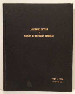 "CALIFORNIANA] Suggested Outline of History of Monterey Peninsula (PROPOSAL FOR ""DAWN AND THE..."