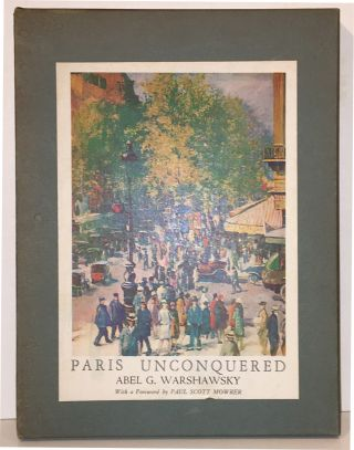 Paris Unconquered (SIGNED by the Author/Artist). Abel G. Warshawsky