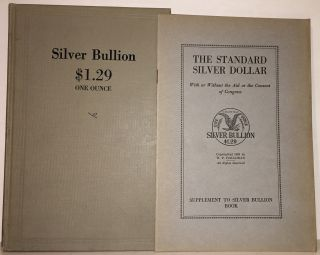 Silver Bullion: $1.29 One Ounce: Marketing and Merchandising of Silver Bullion [with] Supplement....